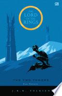 The Lord Of The Rings  Dua Menara  The Two Towers   Cetak Ulang Cover Baru