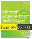 Exam Ref Az 300 Microsoft Azure Architect Technologies