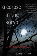 A Corpse in the Koryo A Crackling Good Mystery Novel Filled