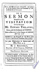 Zeal and Moderation Reconcil d  and shewn to be the peculiar Glory and Ornament of the Church of England  In a sermon preach d at the visitation of the Reverend Mr  Edward Trelawny     1718  etc