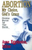 Abortion  my Choice  God s Grace