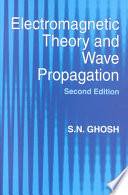 Electromagnetic Theory And Wave Propagation : part unchanged since their inception,...