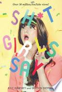 Sh t Girls Say