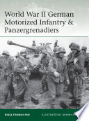 World War II German Motorized Infantry   Panzergrenadiers