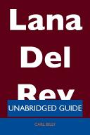 Lana Del Rey Unabridged Guide book