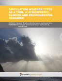 Circulation Weather types as a tool in atmospheric, climate and environmental research