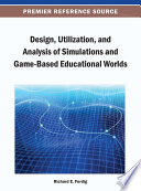 Design  Utilization  and Analysis of Simulations and Game Based Educational Worlds