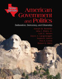 American Government and Politics  Deliberation  Democracy and Citizenship  Texas Edition