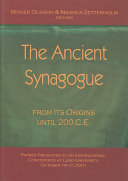 The Ancient Synagogue from Its Origins Until 200 C E