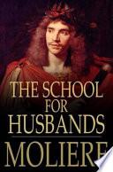 The School for Husbands L'Ecole des maris