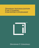 Dinshah Naturalization Case Clearing Contested Citizenship