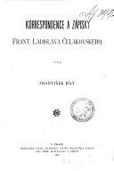 Korrespondence a zápisky Frant. Ladislava Čelahovskʹeho