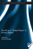 The EU as a    Global Player    in Human Rights