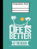 Life Is Better At The Beach Composition Notebook Hexagonal 0 5 Inch 1 2 Inch