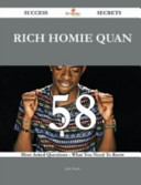 Rich Homie Quan 58 Success Secrets   58 Most Asked Questions on Rich Homie Quan   What You Need to Know Book PDF
