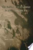 Ebook The Radical Use of Chance in 20th Century Art Epub Denis Lejeune Apps Read Mobile