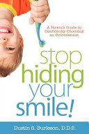 Stop Hiding Your Smile  a Parent s Guide to Confidently Choosing an Orthodontist