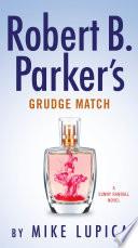 Robert B  Parker s Grudge Match Book PDF