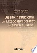 Diseño Institucional del Estado Democratico en América Latina
