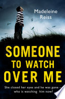 Someone to Watch Over Me  A gripping psychological thriller