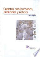 Cuentos con humanos  androides y robots