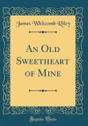 An Old Sweetheart Of Mine Classic Reprint  book