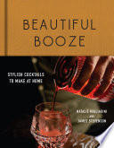 Book Beautiful Booze  Stylish Cocktails to Make at Home