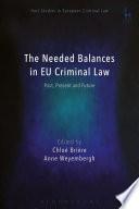 The Needed Balances in EU Criminal Law