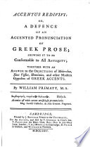 Accentus Redivivi  Or  a Defence of an Accented Pronunciation of Greek Prose Shewing it to be Conformable to All Antiquity