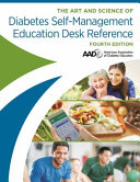 The Art and Science of Diabetes Self Management Education Desk Reference