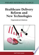 Healthcare Delivery Reform and New Technologies: Organizational Initiatives