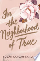 In the Neighborhood of True Book PDF