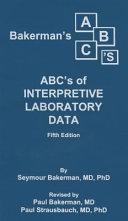 Bakerman s ABC s of Interpretive Laboratory Data