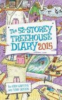 The 52 Storey Treehouse Diary 2015
