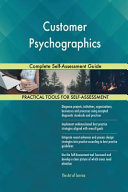 Customer Psychographics Complete Self Assessment Guide