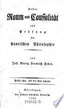 Ueber Raum und Caussalit  t zur Pr  fung des Kantischen Philosophie