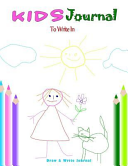 Kids Journal To Write In Draw And Write Journal