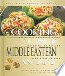 Cooking The Middle Eastern Way : appetizers, side dishes, main dishes, desserts, holiday food,...