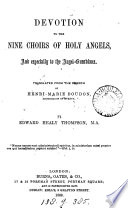Devotion to the nine choirs of holy angels, tr. by E.H. Thompson