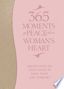 365 Moments of Peace for a Woman s Heart