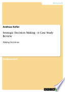 Strategic Decision Making - A Case Study Review