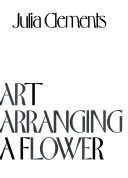 The art of arranging a flower