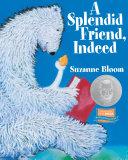 A Splendid Friend, Indeed : learn to be friends....