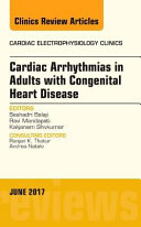 Cardiac Arrhythmias In Adults With Congenital Heart Disease An Issue Of Cardiac Electrophysiology Clinics book