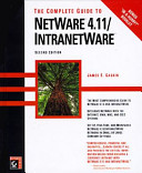 The Complete Guide to NetWare 4.11/intranetware