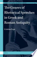 The Genres of Rhetorical Speeches in Greek and Roman Antiquity
