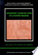 Humanismo y visi  n del otro en la Espa  a moderna