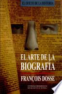 El arte de la biografía: entre historia y ficción