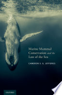 Ebook Marine Mammal Conservation and the Law of the Sea Epub Cameron S. G. Jefferies,John Norton Moore Apps Read Mobile