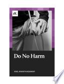 Do No Harm : ...